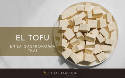 Tofu, todas sus posibilidades en la cocina thai